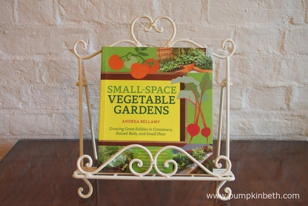 Small-Space Vegetable Gardens by Andrea Bellamy.