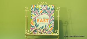 Book Review – East: 120 Vegan and Vegetarian Recipes by Meera Sodha